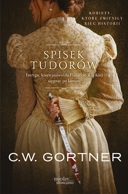 C. W. Gortner - Spisek Tudorów / C. W. Gortner - The Tudor Conspiracy