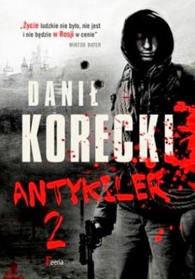 Danił Korecki - Antykiler. Tom 2