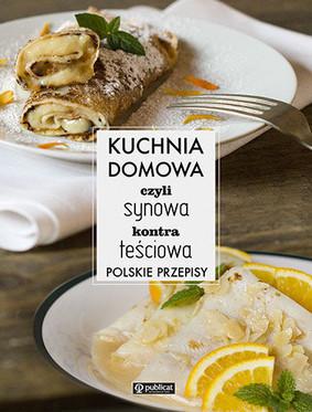 Dorota Dardzińska - Kuchnia domowa, czyli synowa kontra teściowa. Polskie przepisy