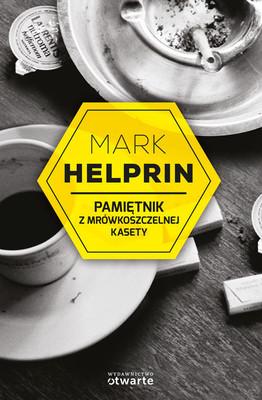 Mark Helprin - Pamiętnik z mrówkoszczelnej kasety / Mark Helprin - Memoir from Antproof Case