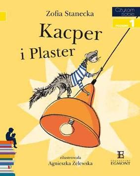 Zofia Stanecka - Kacper i Plaster. Czytam sobie 1