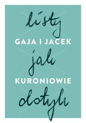 Jacek Kuroń, Gaja Kuroń - Listy jak dotyk