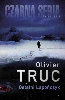Olivier Truc - Ostatni Lapończyk