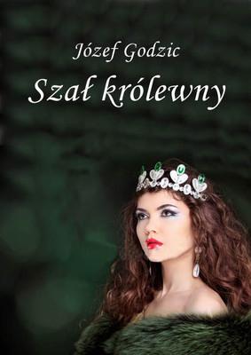 Józef Godzic - Szał królewny