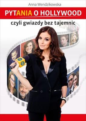 Anna Wendzikowska - Pytania o Hollywood, czyli gwiazdy bez tajemnic