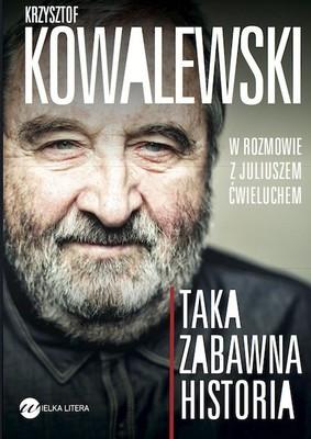 Krzysztof Kowalewski, Juliusz Ćwieluch - Taka zabawna historia
