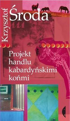 Krzysztof Środa - Projekt handlu kabardyńskimi końmi