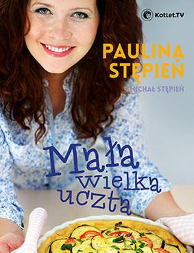 Paulina Stępień, Michał Stępień - Mała wielka uczta