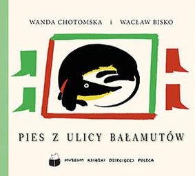 Wanda Chotomska, Wacław Bisko - Pies z ulicy Bałamutów