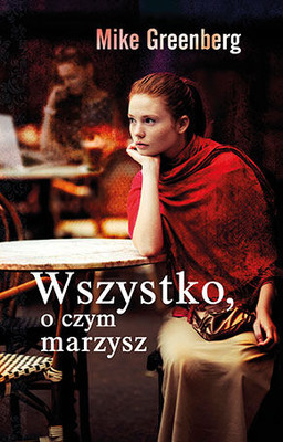 Mike Greenberg - Wszystko, o czym marzysz / Mike Greenberg - All You Could Ask For