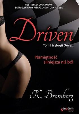 K. Bromberg - Driven. Tom 1. Namiętność silniejsza niż ból / K. Bromberg - Driven