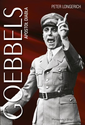 Peter Longerich - Goebbels. Apostoł diabła / Peter Longerich - Joseph Goebbels: Biographie