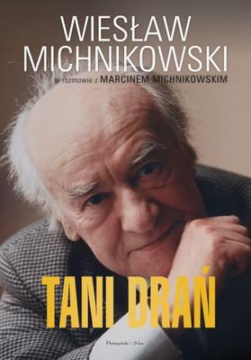 Wiesław Michnikowski, Marcin Michnikowski - Tani drań