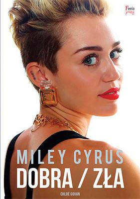 Chloe Govan - Miley Cyrus. Dobra / zła
