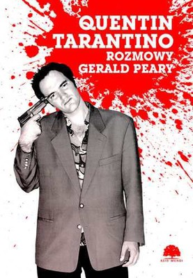 Gerald Peary - Quentin Tarantino. Rozmowy