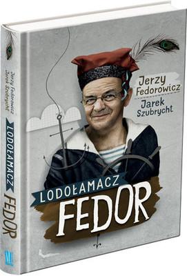 Jerzy Fedorowicz, Jarek Szubrycht - Lodołamacz Fedor