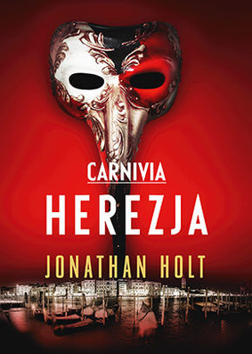 Jonathan Holt - Carnivia. Herezja / Jonathan Holt - The Abduction