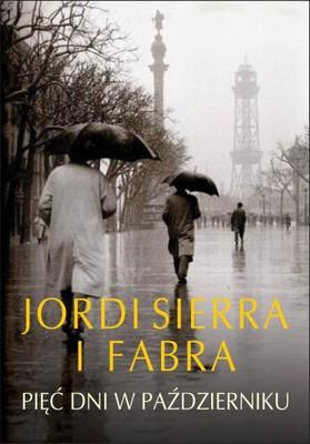 Jordi Sierra i Fabra - Pięć dni w październiku / Jordi Sierra i Fabra - Cinco Dias de Octubre