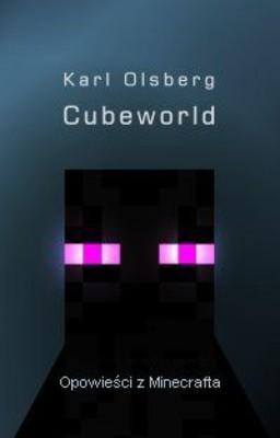 Karl Olsberg - Cubeworld. Opowieści z Minecrafta