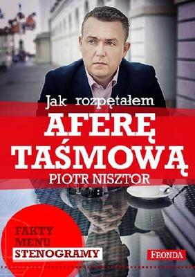 Piotr Nisztor - Jak rozpętałem aferę taśmową?