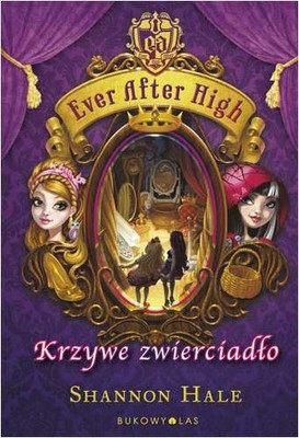 Shannon Hale - Ever After High. Krzywe Zwierciadło