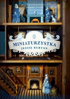 Jessie Burton - Miniaturzystka / Jessie Burton - The Miniaturist