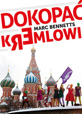 Marc Bennetts - Dokopać Kremlowi / Marc Bennetts - Kicking the Kremlin