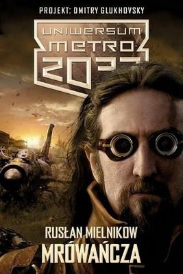 Rusłan Mielnikow - Mrówańcza Uniwersum Metro 2033
