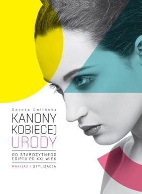 Dorota Golińska - Kanony kobiecej urody