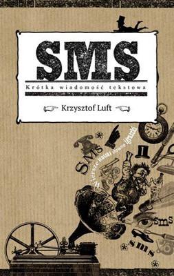 Krzysztof Luft - SMS. Krótka wiadomość tekstow