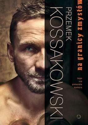 Przemysław Kossakowski - Na granicy zmysłów