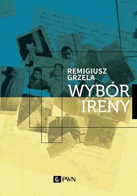Remigiusz Grzela - Wybór Ireny