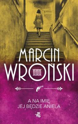 Marcin Wroński - A na imię jej będzie Aniela