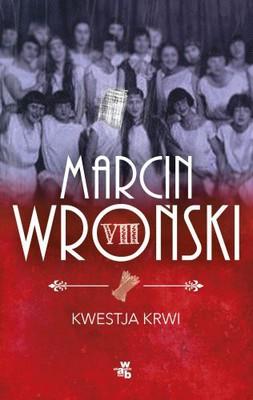 Marcin Wroński - Kwestja krwi