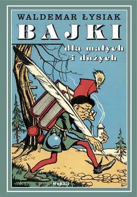 Waldemar Łysiak - Bajki dla małych i dużych