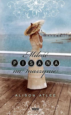 Alison Atlee - Miłość pisana na maszynie / Alison Atlee - The Typewriter Girl