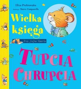 Eliza Piotrowska - Wielka księga Tupcia Chrupcia