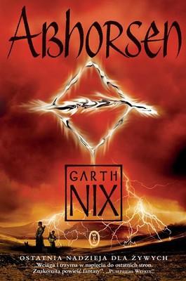 Garth Nix - Stare Królestwo. Tom 3. Abhorsen / Garth Nix - Abhorsen