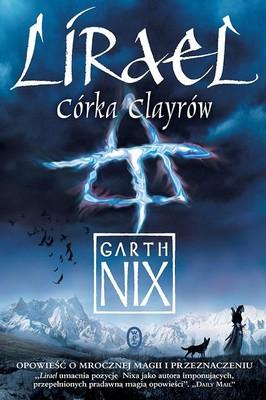 Garth Nix - Stare Królestwo. Tom 2. Lirael. Córka Clayrów / Garth Nix - Lirael