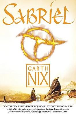 Garth Nix - Stare Królestwo. Tom 1. Sabriel / Garth Nix - Sabriel
