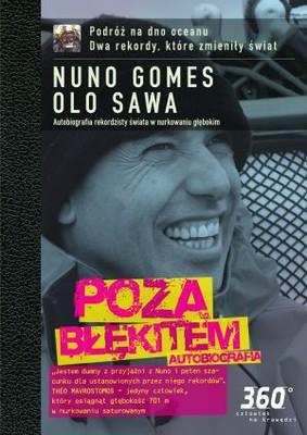 Nuno Gomes, Olo Sawa - Poza błękitem. Autobiografia / Nuno Gomes, Olo Sawa - Beyond Blue