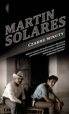 Martin Solares - Czarne minuty / Martin Solares - Los minutos negros