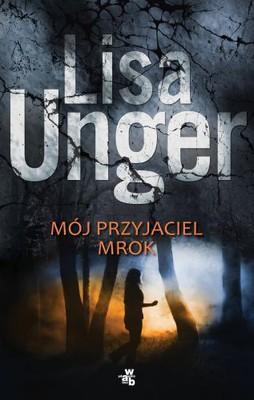 Lisa Unger - Mój przyjaciel mrok / Lisa Unger - Darkness, My Old Friend