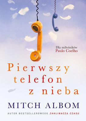 Mitch Albom - Pierwszy telefon z nieba / Mitch Albom - The First Phone Call from Heaven