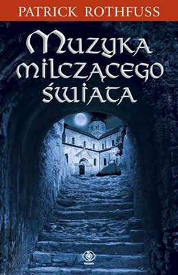 Patrick Rothfuss - Muzyka milczącego świata / Patrick Rothfuss - The Slow Regard of Silent Things