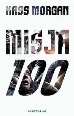 Kass Morgan - Misja 100 / Kass Morgan - The 100