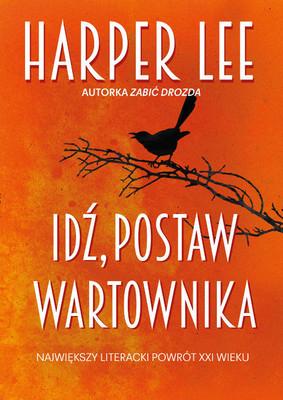 Harper Lee - Idź, postaw wartownika / Harper Lee - Go Set a Watchman