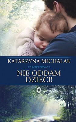 http://datapremiery.pl/katarzyna-michalak-nie-oddam-dzieci-premiera-ksiazki-9678/
