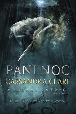 Cassandra Clare - Pani Noc / Cassandra Clare - Lady Midnight