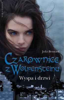 Julia Bernard - Czarownice z Wolfensteinu. Tom 3. Wyspa i drzwi